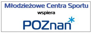Sponsor Młodzieżowe Centra Sportu wspiera Poznań